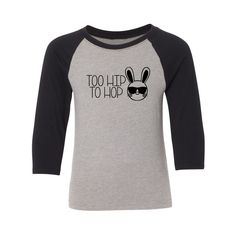Too Hip To Hop Youth Raglan Shirt. Childrens shirt. Perfect Easter outfit for the kids! Great for just a casual look, or even the yearly family pictures.
