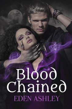 Blood Chained  by author Eden Ashley. #Paranormal #Vampire
