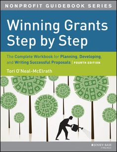 Winning Grants Step by Step: The Complete Workbook for Planning, Developing and Writing Successful Proposals (The Jossey-Bass Nonprofit Guidebook Series) by O'Neal-McElrath, Tori Published by Jossey-Bass (fourth) edition Paperback Grant Proposal Writing, Grant Writing, Writing A Book, Writing Tips, Book Works, Thing 1, Non Profit, Guide Book, Economics