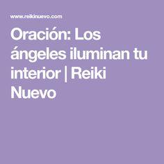 Oración: Los ángeles iluminan tu interior | Reiki Nuevo