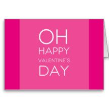 Happy Valentine's Day Card http://www.zazzle.com/quote_oh_happy_valentines_day_card-137076887564281016