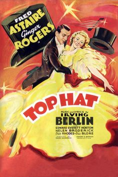 1935: Top Hat Fred Astaire and Ginger Rogers
