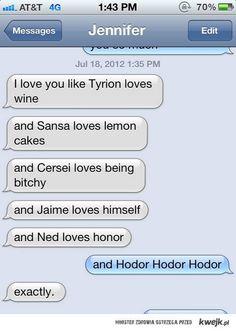...and Hodor...hodor hodor hodor
