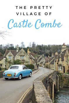 Quick guide to Castle Combe, a picture perfect village in the region of Cotswolds in England.