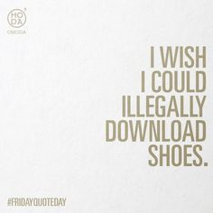 Wouldn't that be great 😍 omoda#omoda #quoteoftheday #fridayquoteday #friyay #almostweekend #shoes #shoegram #instashoes #neverenoughshoes #shoelove #friday