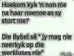 Afrikaanse Quotes, Twisted Humor, 3 D, Funny Jokes, Words, South Africa, Printing, Note, Beautiful