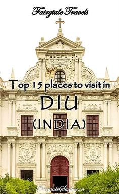 Top 15 places to visit in Diu |  Diu is a quaint little town island near the state of Gujarat, India. With Portuguese influence, modern infrastructure and lovely beaches, -- Tanks that Get Around is an online store offering a selection of funny travel clothes for world explorers. Check out www.tanksthatgetaround.com for funny travel tank tops and more travel destination guides!