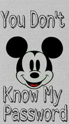 You Don T Know My Password Wallpaper Iphone Disney Mickey Mouse Wallpaper Iphone Funny Phone Wallpaper