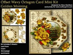 "Offset Wavy Octagon Mini Kit Golden Morning on Craftsuprint designed by Mary MacBean - Card with an offset shaped front depicting a country scene trimmed with golden roses. The kit has 2 sheets which include the card front, decoupage, insert, and sentiments. There are four sentiment tags including a blank one for your own message. An 8"" square card blank is required. It is very simple to make and instructions are included.  - Now available for download!"