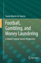 Football, Gambling, and Money Laundering: A Global Criminal Justice Perspective Money Laundering, Criminal Justice, Perspective, Weather, Football, Soccer, Futbol, Perspective Photography, American Football