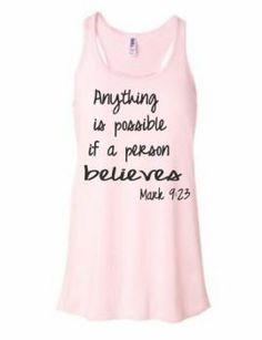 We have to believe we can do it! Inspirational Running tops - Mark: