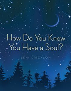 How Do You Know You Have a Soul? Book one of Starfire Collection by Leni Erickson