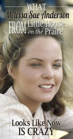 What Melissa Sue Anderson Looks Like Now is Crazy