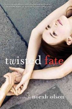 Twisted Fate by Norah Olson - Told from separate viewpoints, unfolds how sisters Sydney and Ally Tate's relationship changes as they get involved with their new neighbor, Graham, an artist with a video camera who has a mysterious--and dangerous--past.