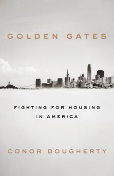 Buy Golden Gates: Fighting for Housing in America by Conor Dougherty and Read this Book on Kobo's Free Apps. Discover Kobo's Vast Collection of Ebooks and Audiobooks Today - Over 4 Million Titles! Open Library, Library Books, Good Books, Books To Read, Free Books, Democracy In America, Cop Out, Houses In America, Penguin Random House