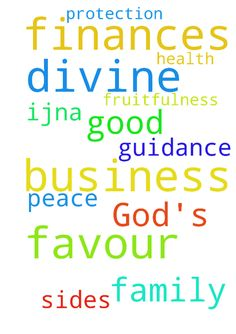Pray for God's divine favour in my finances and business. - Pray for Gods divine favour in my finances and business. Pray for fruitfulness in my family.. Pray for Gods guidance and protection. Pray for good health and peace on all sides IJNA. Posted at: https://prayerrequest.com/t/E0d #pray #prayer #request #prayerrequest