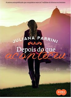 SEMPRE ROMÂNTICA!!: Depois do que aconteceu - Juliana Parrini