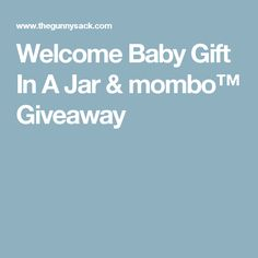 Welcome Baby Gift In A Jar & mombo™ Giveaway