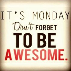 Happy Monday to you all.I know you are ready to start the new week This quote has the right dose of motivation, continue readi. Monday Inspirational Quotes, Happy Monday Quotes, Monday Humor Quotes, Positive Quotes, Motivational Quotes, Funny Quotes, Life Quotes, Monday Sayings, Happy Monday Images