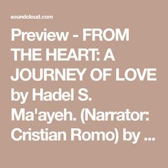 Preview - FROM THE HEART: A JOURNEY OF LOVE by Hadel S. Ma'ayeh. (Narrator: Cristian Romo) by Hope and Life Press | Free Listening on SoundCloud