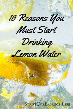 10 Reasons You Must Start Drinking Lemon Water-Number 2 and 9 made me start this right away!