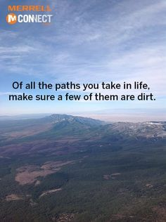 I make sure a lot of them are dirt.  I also like to just wind my way where there are no paths.