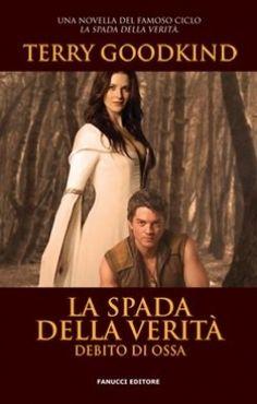 Debito di Ossa - Terry Goodkind (La Spada della Verità 0.5) http://www.goodreads.com/book/show/13415681-debito-di-ossa