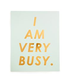 Ban.do Art Print - I Am Very Busy