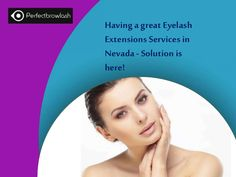 Get longer, thicker and fuller looking #eyelashes with Eyelash #Extensions #Services in #Nevada. contact Perfect Brow Lash through our website perfectbrowlash.com. We have #eyelashextension #specialist with over years of experience in this field. Visit us for more Information.