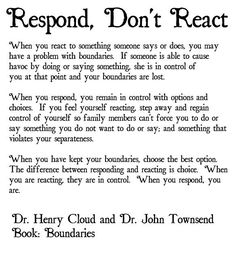 Respond, Don't React ::::::::::::::::::::::: #quotes, #Boundaries, #Family, #Siblings, #Relationships