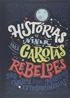 Histórias de Ninar Para Garotas Rebeldes por Elena Favilli https://www.amazon.com.br/dp/855070072X/ref=cm_sw_r_pi_dp_x_krEYyb4G16AQD