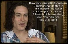 Well his last interview about The Crow was on my birthday !!!
