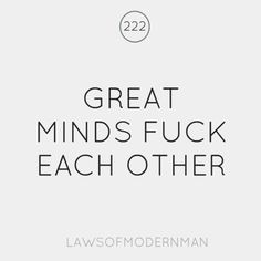 Great Minds F*** Each Other!