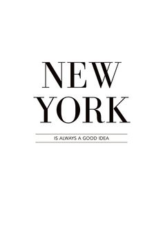 Poster with the text, New York is always a good idea. A sleek and stylish print suitable for modern and bright interior design. Buy more prints online and create a nice gallery wall by using our templates. Collage Background, Photo Wall Collage, Picture Wall, Black And White Photo Wall, Black And White Posters, New York Quotes, Wall Prints, Poster Prints, Poster Text