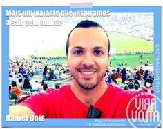 Daniel Gois https://www.facebook.com/projetoviravolta 32 anos - de Vitória - jornalista. Se jogou no mundo no dia 07 de julho de 2015 e vai voar pela América do Norte, Europa, Ásia, Oceania e América do Sul.