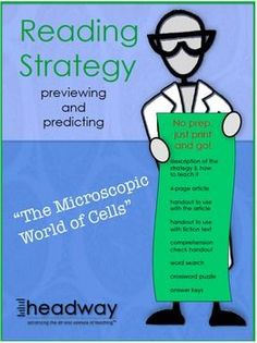 This NO PREPARATION product is perfect for integrating reading into a science, STEM or technology class or for an English teacher wanting to focus on nonfiction expository text. It contains handouts for using the Literacy Strategy Previewing and Predicting and a nonfiction article to use it with. It can be easily used by substitutes.
