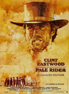 affiches de film clint eastwodd | Pale Rider Cast : Cast and Crew of the movie Pale Rider