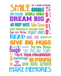 Wonderful words to live by...perfect for the classroom too!