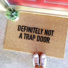 """the """"this is not a trap door"""" doormat - funny doormats - cute doormats - cute…                                                                                                                                                                                 More"""