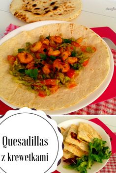 Quessadillas z krewetkami #Queasadillas #shrimp #EASYRECIPES  Łatwe w przygotowanie i bardzo smaczne.