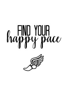 Find Your Happy Pace!  Dimensions: 8x10  This item is an instant download. Great gift for a runner!