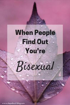 When people find out I'm bisexual...