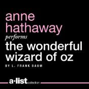 Today's Audible Daily Deal is The Wonderful Wizard of Oz, by L. Frank Baum, read by Anne Hathaway. Audie Award Nominee, Solo Narration – Female, 2013