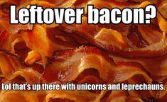 Left over bacon - meme - http://jokideo.com/left-over-bacon-meme/