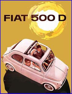 Fiat 500 is the masterpiece of every Italian Vintage lover. A beloved car, a symbol, a myth. Fiat Cinquecento, Fiat 500c, Fiat Abarth, Vintage Italian Posters, Pub Vintage, Poster Vintage, Classic Motors, Classic Cars, New Fiat