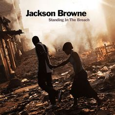 Standing In The Breach - the new album from Jackson Browne released in October, 2014.