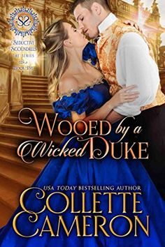 Wooed by a Wicked Duke Seductive Scoundrels Book a Regency friends to lovers romance by USA Today Bestselling historical romance author Collette Cameron Lovers Romance, My Romance, Romance Novels, Historical Romance Authors, Passionate Love, I Love Reading, Books To Buy, My Princess, Bestselling Author