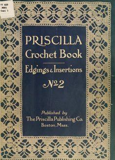 The Priscilla crochet book, edgings and inserti...