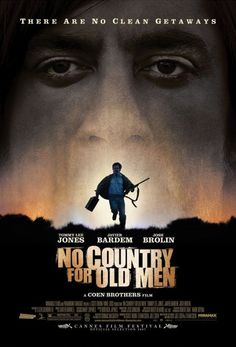 No Country For Old Men: written by Cormac McCarthy, directed by The Coen Brothers