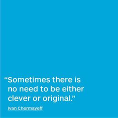 #Quote by Ivan Chermayeff.  #DesignQuote #QuoteoftheDay #InstaQuote